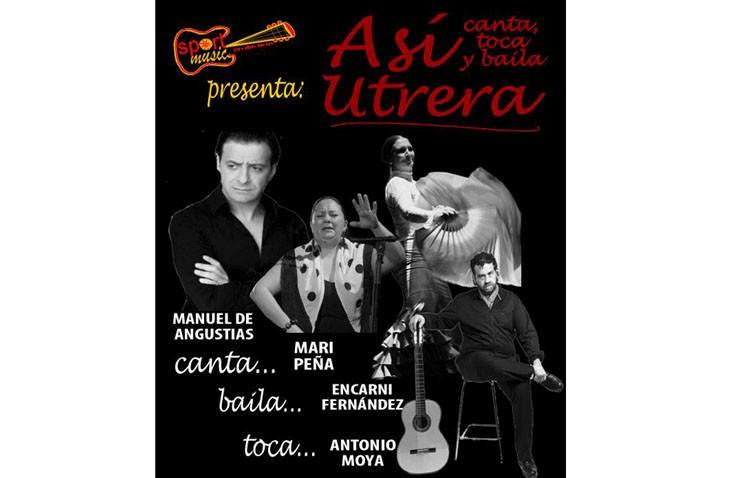 «Así canta, toca y baila Utrera» con Manuel de Angustias, Mari Peña, Encarni Fernández y Antonio Moya