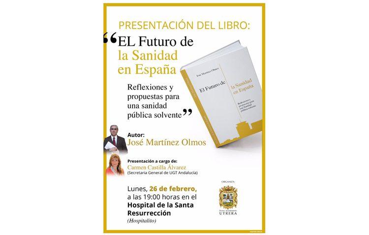 El Ayuntamiento organiza la presentación del libro «El futuro de la sanidad en España», del socialista José Martínez Olmos