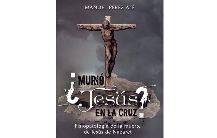 El utrerano Manuel Pérez Alé presenta el libro «¿Murió Jesús en la cruz?»