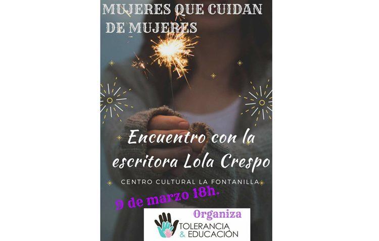 «Mujeres que cuidan de mujeres», un encuentro con la escritora Lola Crespo organizado por la asociación «Tolerancia y Educación»