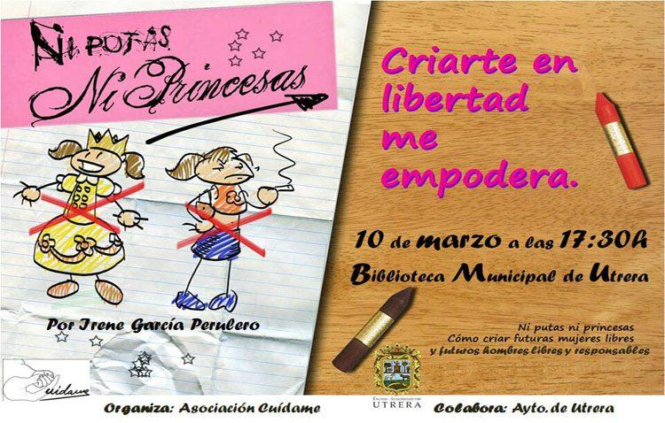 «Ni putas ni princesas», una charla «para criar a futuras mujeres libres y a hombres libres y responsables»
