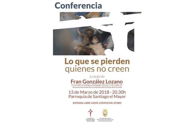 «Lo que se pierden quienes no creen», una conferencia este martes en la parroquia de Santiago