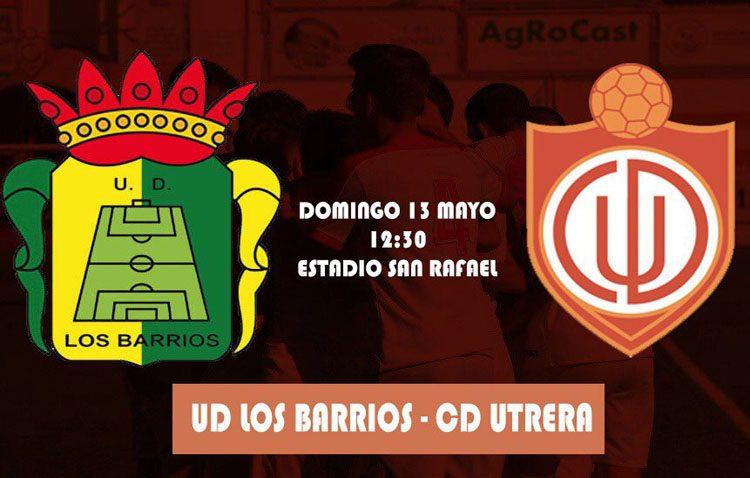 U.D. LOS BARRIOS – C.D. UTRERA: El Utrera disputa la última jornada de liga con los deberes hechos