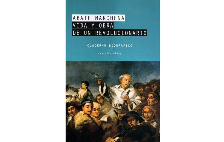 Un libro «cercano y sin tecnicismos» para acercar la vida del Abate Marchena al gran público