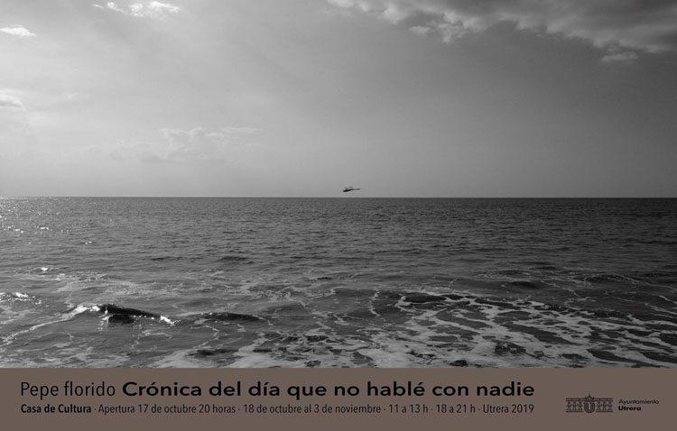 Pepe Florido expone sus fotografías en la «Crónica del día que no hablé con nadie» que llega a la Casa de la Cultura