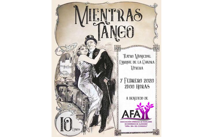 El espectáculo «Mientras Tango» regresa al teatro de Utrera a beneficio de la asociación de enfermos de Alzheimer