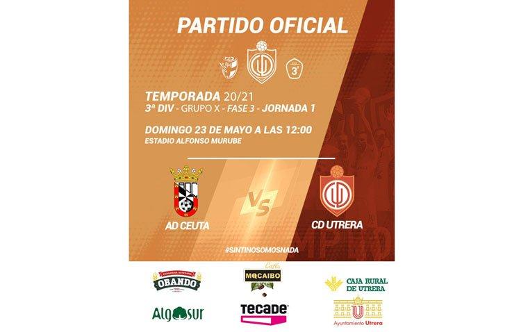 AD CEUTA FC – CLUB DEPORTIVO UTRERA: El Utrera, obligado a vencer para seguir optando a estar en la Segunda RFEF