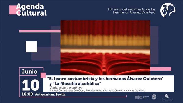 Un monólogo quinteriano y una conferencia en Sevilla sobre «El teatro costumbrista y los hermanos Álvarez Quintero»